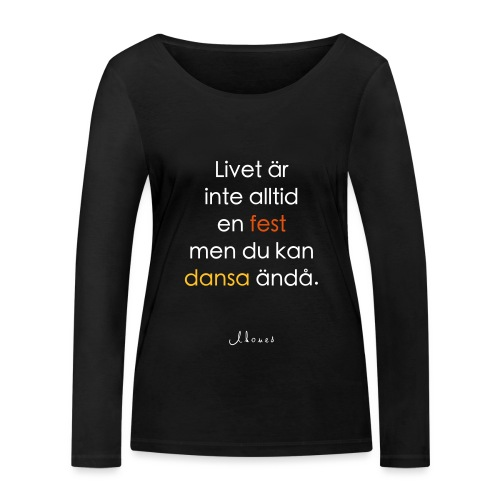 Life is not always a party (text) - Women's Organic Longsleeve Shirt by Stanley & Stella