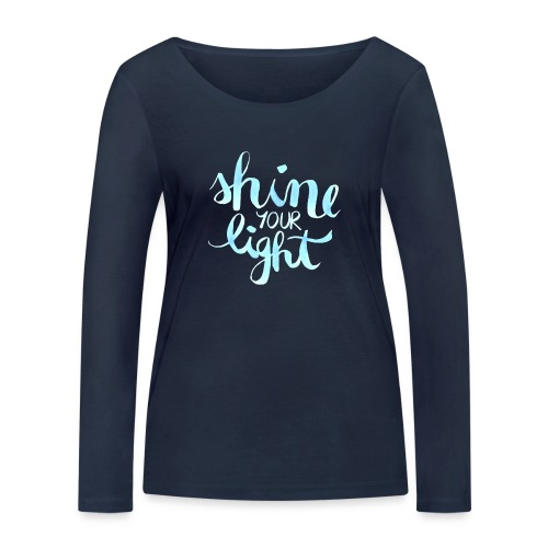 Shine your light lettering hell Affirmation - Frauen Bio-Langarmshirt von Stanley & Stella
