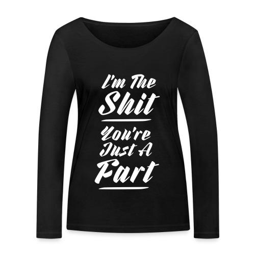 I am the shit √ - Økologisk Stanley & Stella langærmet T-shirt til damer