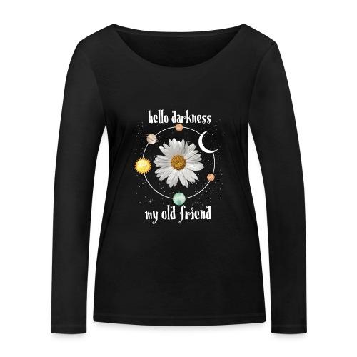 Hello Darkness My Old Friend - Women's Organic Longsleeve Shirt by Stanley & Stella