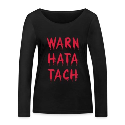 Warn hata Tach - Frauen Bio-Langarmshirt von Stanley & Stella
