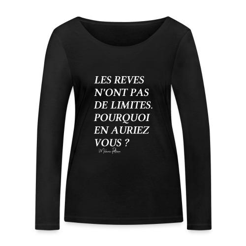 LES REVES N'ONT PAS DE LIMITES - T-shirt manches longues bio Stanley & Stella Femme