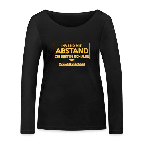 Ihr seid mit ABSTAND die besten Schüler. sdShirt - Frauen Bio-Langarmshirt von Stanley & Stella