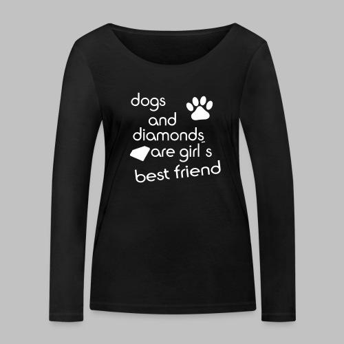dogs and diamonds are girls best friend - Frauen Bio-Langarmshirt von Stanley & Stella