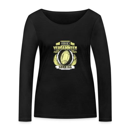 Jeden verdammten Sonntag - Frauen Bio-Langarmshirt von Stanley & Stella