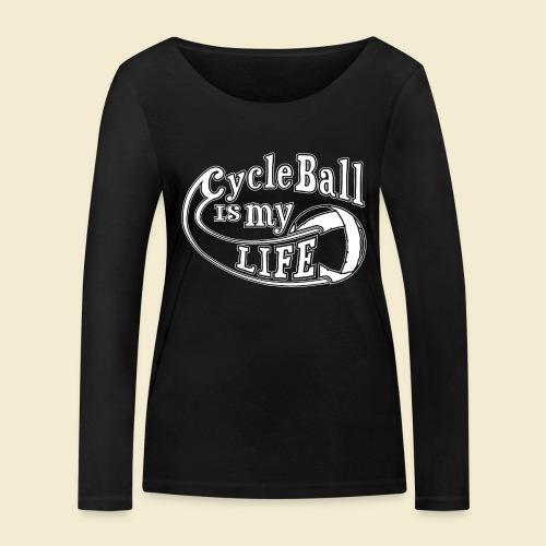 Radball | Cycle Ball is my Life - Frauen Bio-Langarmshirt von Stanley & Stella