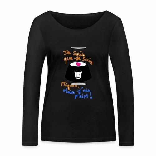 Je sais que je suis mignon, mais j'ai faim ! - T-shirt manches longues bio Stanley & Stella Femme
