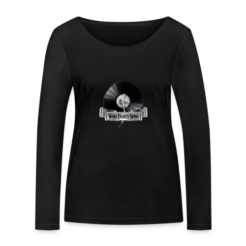 WHO DARES SPINS - Women's Organic Longsleeve Shirt by Stanley & Stella