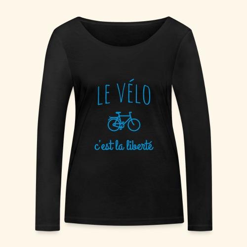 Le vélo c'est la liberté - T-shirt manches longues bio Stanley & Stella Femme