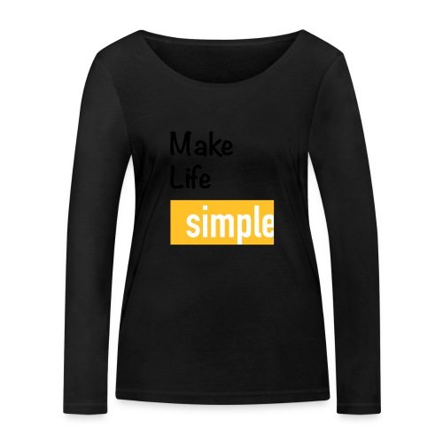 Make Life Simple - T-shirt manches longues bio Stanley & Stella Femme