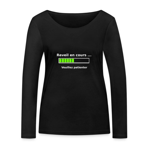tendance réveil en cours veuillez patienter - T-shirt manches longues bio Stanley & Stella Femme