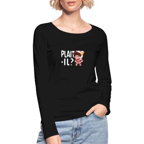 Seiya - Plaît-il ? (texte blanc) - T-shirt manches longues bio Stanley & Stella Femme