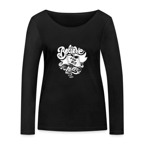 Believe in your best levels 2016 Shirt Men - Frauen Bio-Langarmshirt von Stanley & Stella