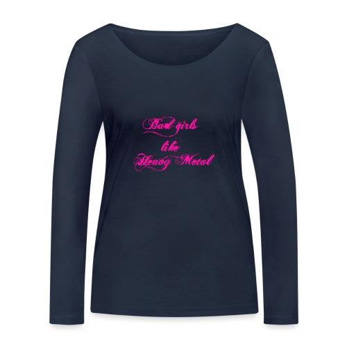 Bad-Girls - Frauen Bio-Langarmshirt von Stanley & Stella