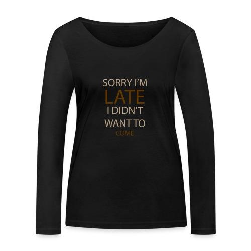 Sorry im late - Økologisk Stanley & Stella langærmet T-shirt til damer