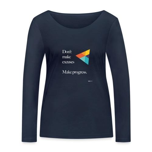 Dont Make Excuses T Shirt - Women's Organic Longsleeve Shirt by Stanley & Stella