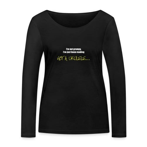 Got A Ukulele Grumpy - Women's Organic Longsleeve Shirt by Stanley & Stella