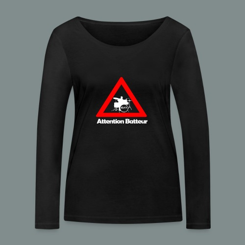 Attention batteur - T-shirt manches longues bio Stanley & Stella Femme