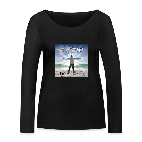 Life Is A Beach Cover - Women's Organic Longsleeve Shirt by Stanley & Stella