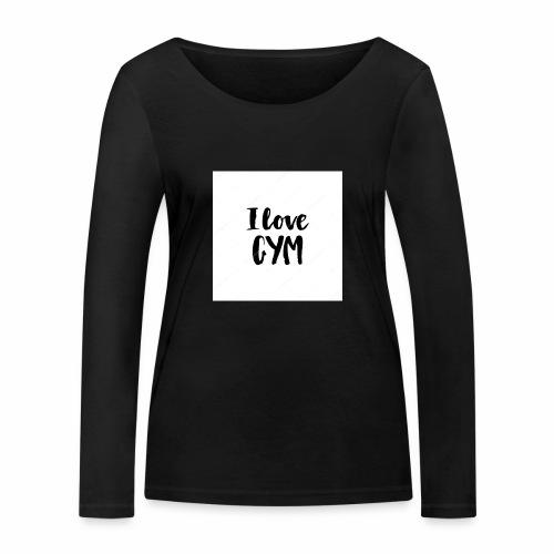 I love gym - Ekologisk långärmad T-shirt dam från Stanley & Stella
