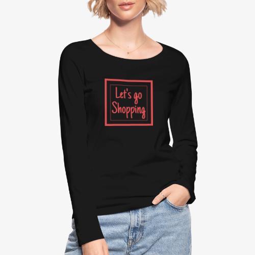 Let's go shopping - Maglietta a manica lunga ecologica da donna di Stanley & Stella