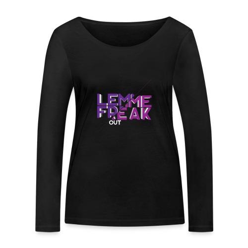 Lemme Freak - Frauen Bio-Langarmshirt von Stanley & Stella