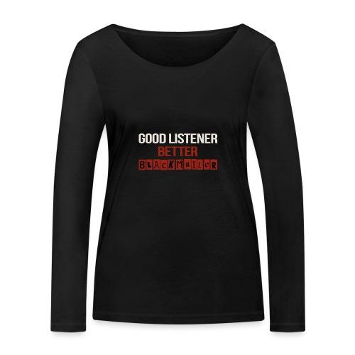 Good Listener - Women's Organic Longsleeve Shirt by Stanley & Stella
