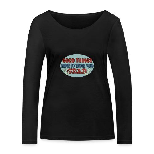 Grabby Good Things - Women's Organic Longsleeve Shirt by Stanley & Stella
