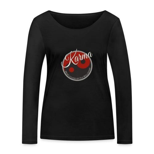 Karma B*llocks - Women's Organic Longsleeve Shirt by Stanley & Stella