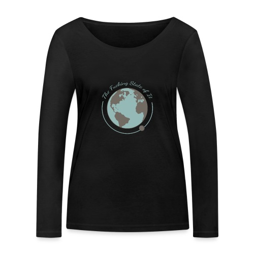 F*cking State of It - Women's Organic Longsleeve Shirt by Stanley & Stella