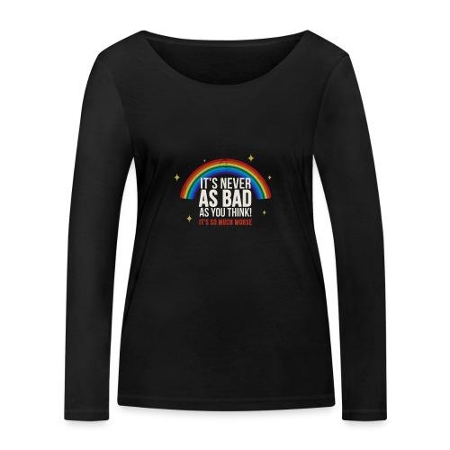 Never As Bad - Women's Organic Longsleeve Shirt by Stanley & Stella