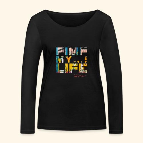 T SHIRTS TEKST PIMP MY LIFE - Vrouwen bio shirt met lange mouwen van Stanley & Stella