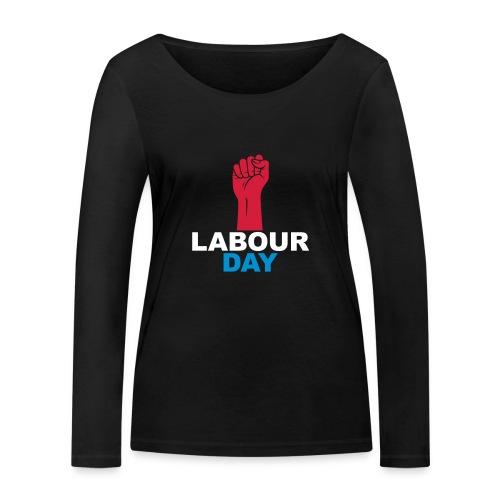 Labour day - Women's Organic Longsleeve Shirt by Stanley & Stella