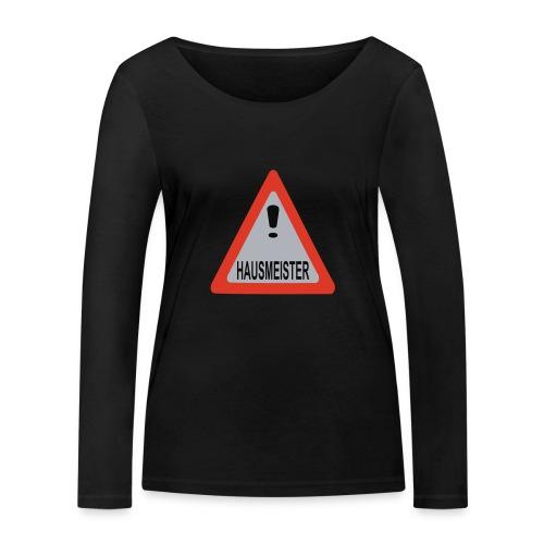 achtung vorsicht hausmeister - Frauen Bio-Langarmshirt von Stanley & Stella
