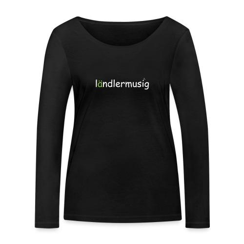 ländlermusig weiss/grün - Frauen Bio-Langarmshirt von Stanley & Stella