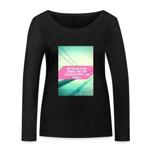 Better Days - Vrouwen bio shirt met lange mouwen van Stanley & Stella