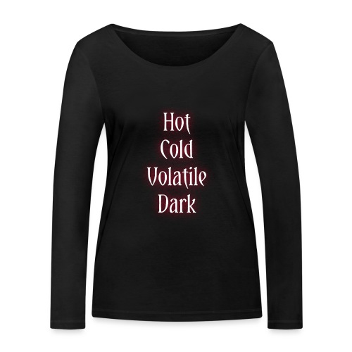 Hot, Cold, Volatile, Dark. - T-shirt manches longues bio Stanley & Stella Femme