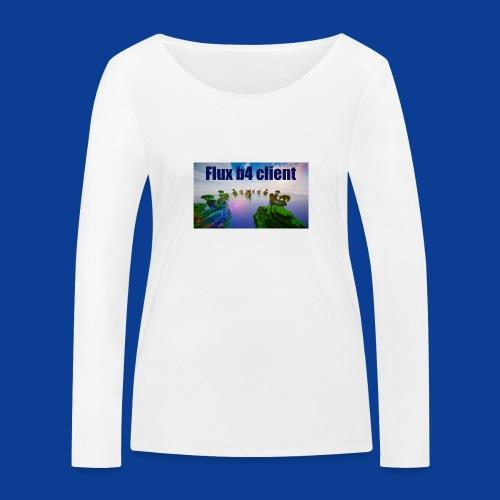 Flux b4 client Shirt - Women's Organic Longsleeve Shirt by Stanley & Stella