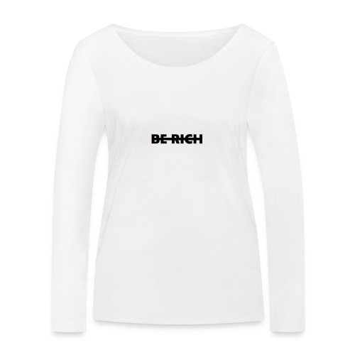 BE RICH - Vrouwen bio shirt met lange mouwen van Stanley & Stella
