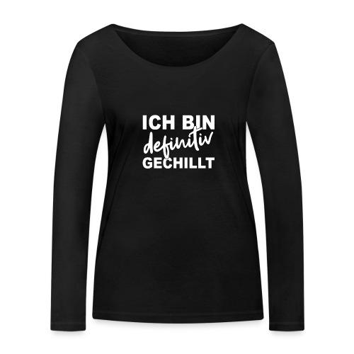 ICH BIN definitiv GECHILLT - Frauen Bio-Langarmshirt von Stanley & Stella