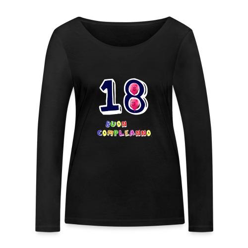 18 BUON compleanno - Maglietta a manica lunga ecologica da donna di Stanley & Stella