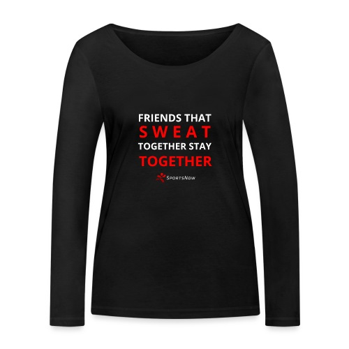 Friends that SWEAT together stay TOGETHER - Frauen Bio-Langarmshirt von Stanley & Stella