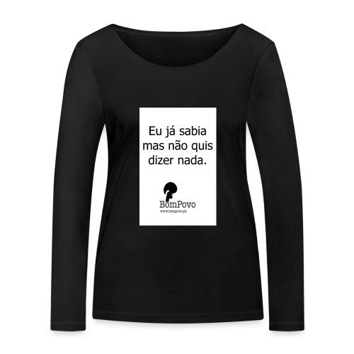 eujasabiamasnaoquisdizernada - Women's Organic Longsleeve Shirt by Stanley & Stella