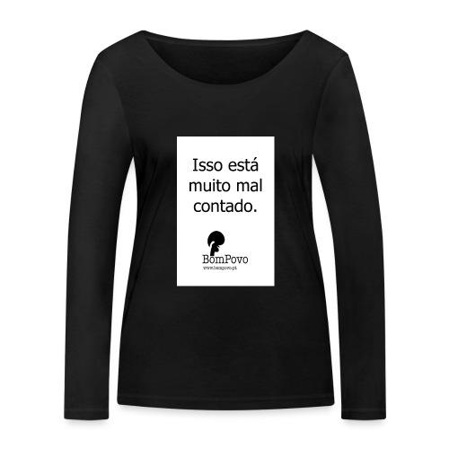 issoestamuitomalcontado - Women's Organic Longsleeve Shirt by Stanley & Stella