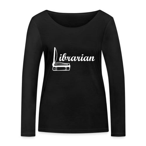 0325 Librarian Librarian Cool design - Women's Organic Longsleeve Shirt by Stanley & Stella