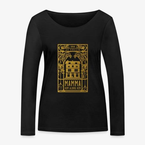 mamma kom aldrig hem 300dpi gold png - Ekologisk långärmad T-shirt dam från Stanley & Stella