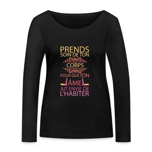 Prends soin de ton corps - T-shirt manches longues bio Stanley & Stella Femme