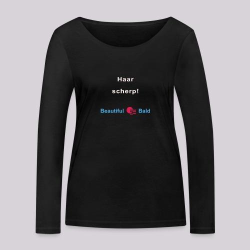 Haarscherp-w - Vrouwen bio shirt met lange mouwen van Stanley & Stella