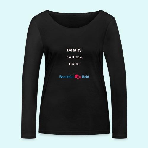 Beauty and the bald-w - Vrouwen bio shirt met lange mouwen van Stanley & Stella
