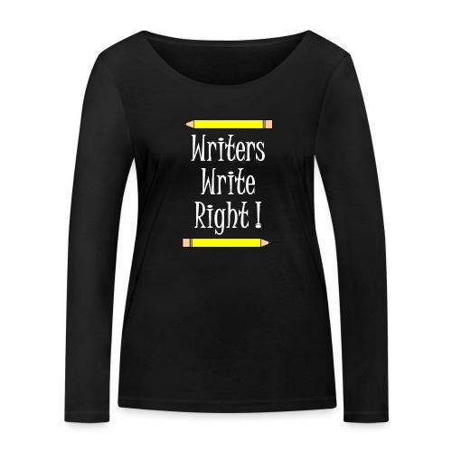 Writers Write Right White Text - Women's Organic Longsleeve Shirt by Stanley & Stella